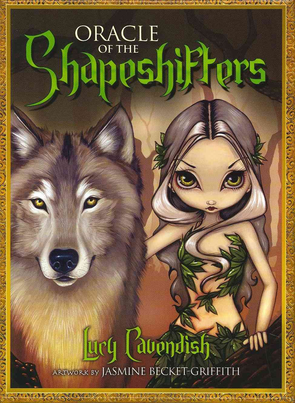 Oracle of the Shapeshifters By Cavendish, Lucy/ Becket-Griffith, Jasmine (ILT)